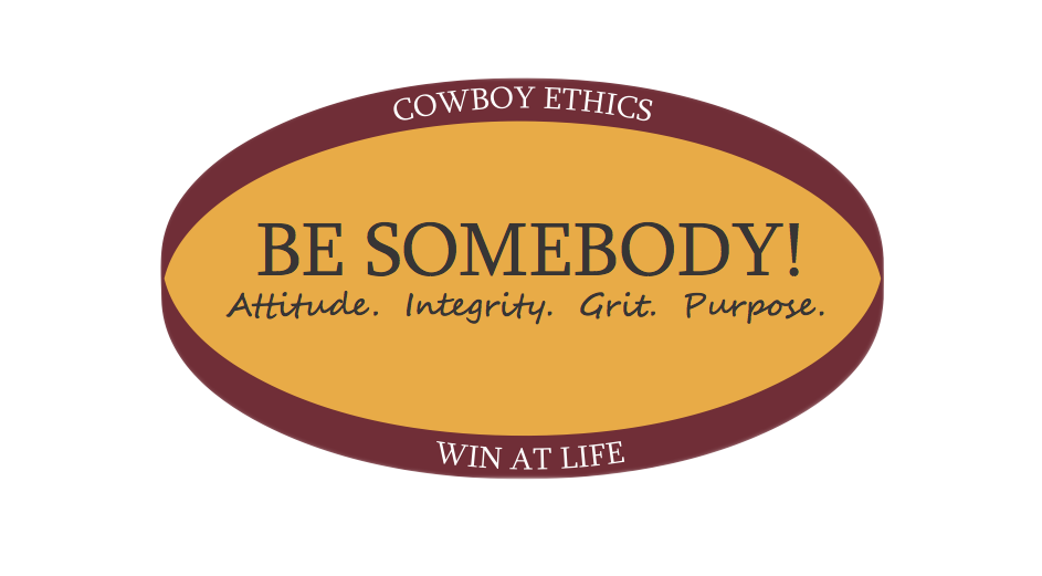 Be Somebody: Cowboy Ethics