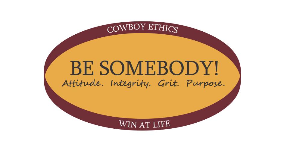 Be Somebody: Cowboy Ethics
